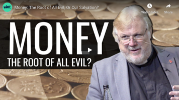 Money: the Root of All Evil, or Our Salvation?