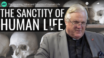The Meaning, Value and Sanctity of Human Life